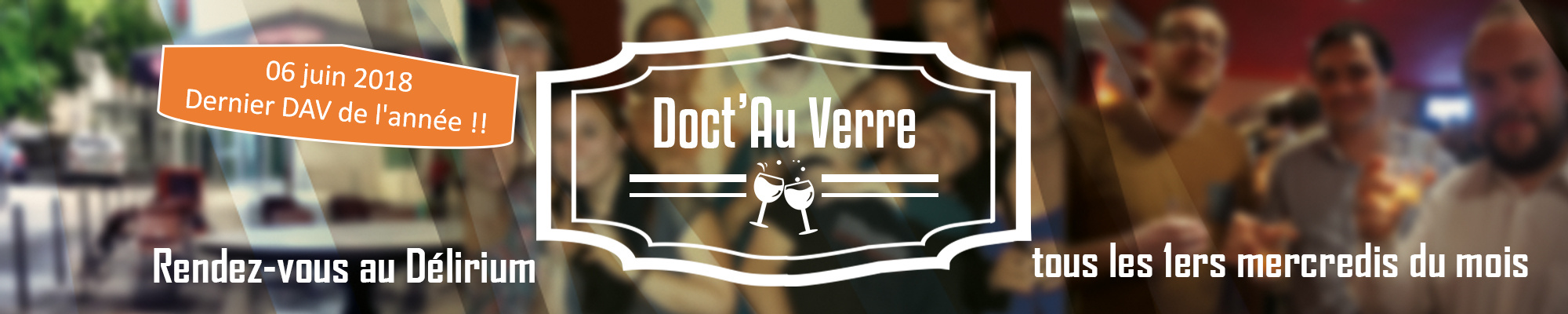 Doct'Au Verre tous les 1ers mercredi du mois. 6 juin 2018 Dernier DAV de l'année !! Rendez-vous au Délirium